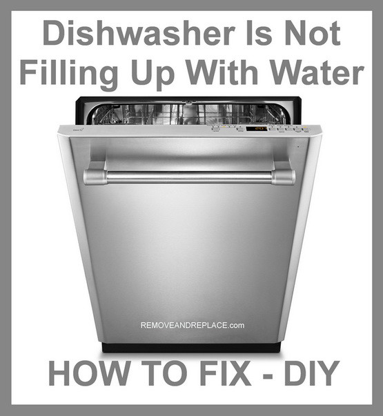 Dishwasher Is Not Filling Up With Water How To Fix