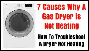 7 Causes Why A Gas Dryer Is Not Heating  How To
