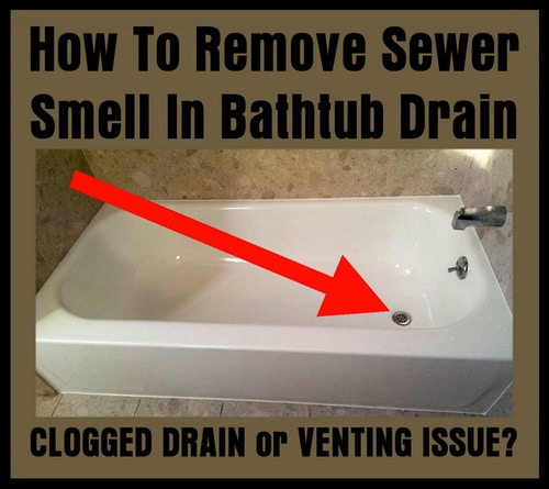 how to remove sewer smell in bathtub drain