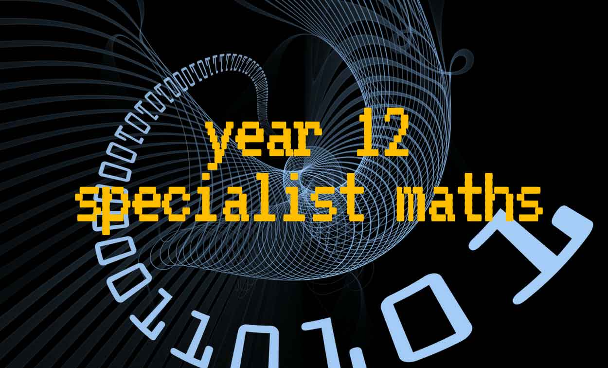 Adelaide Year 12 Specialist Maths Tuition