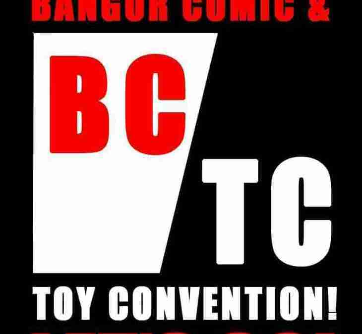 First Convention: Bangor Comic & Toy Convention