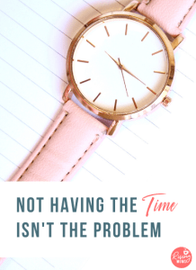 Not Having the Time Isn't the Problem  -68
