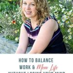 How to Balance Work & Mom Life Without Losing Your Mind with Sandy Wessel -81