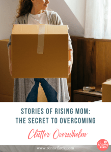 Stories of Rising Moms: The Secret to Overcoming Clutter overwhelm with Amanda Lewandowski