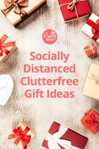 Social Distanced Clutterfree Gift Ideas