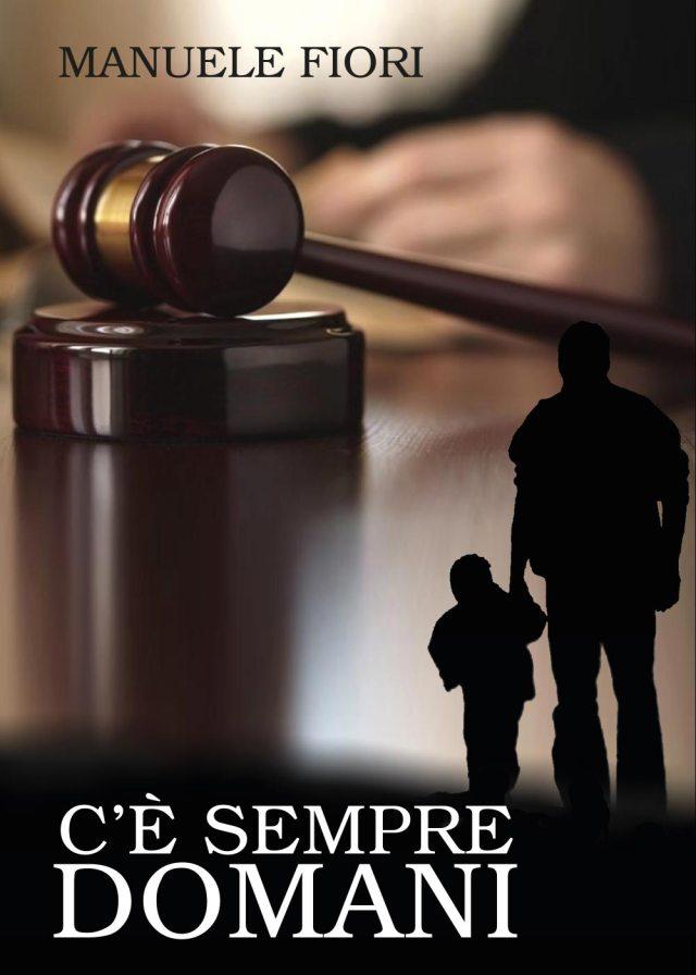 """Presentazione del libro """"C'è sempre domani"""" di Manuele Fiori"""