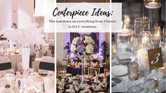 Centerpiece Ideas: The Lowdown on everything from Flowers to D.I.Y. creations.