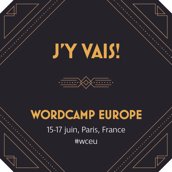 WordCamp Europe Paris 2017 - J'y vais !