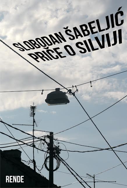 Priče o Silviji - Slobodan Šabeljić | Rende