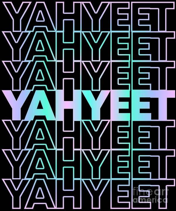 Yah Yeet Streetwear Poster By Flippin Sweet Gear