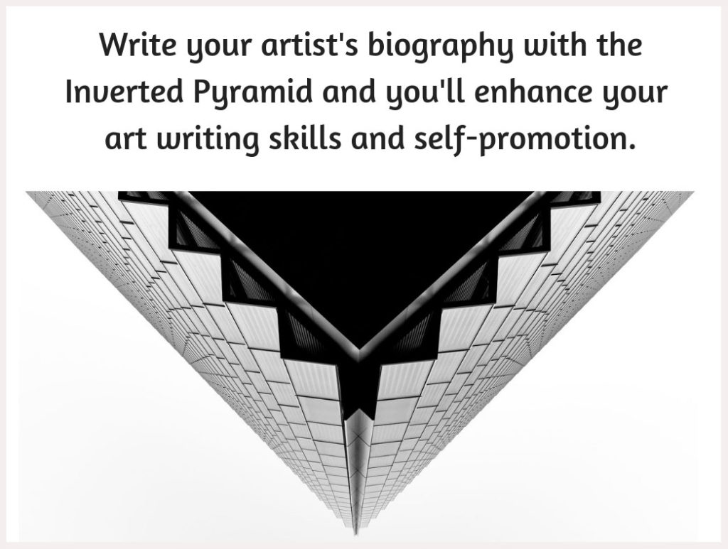 Write Your Artist S Biography With The Inverted Pyramid Style