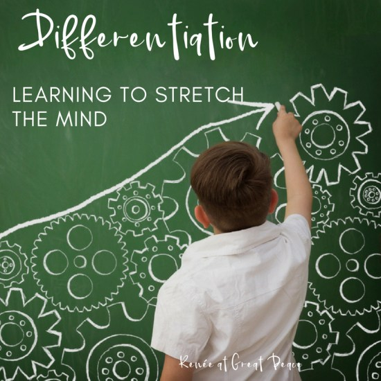Learning about Differentiation, Learning how to Stretch the Mind   Renée at Great Peace #homeschool #gifted #gtchat #ihsnet