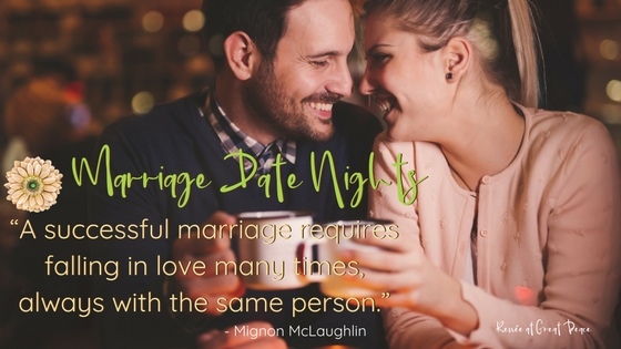 Date Nights Quote | Renée at Great Peace #marriagemoments