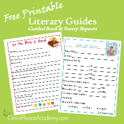 Free literary guides, guided book and poetry reports for elementary students, free printables at Great Peace Academy
