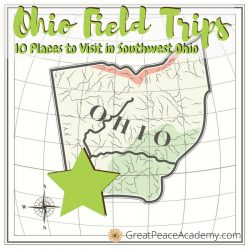 Ohio Field Trips - Places to Visit in Southwest Ohio | GreatPeaceAcademy.com
