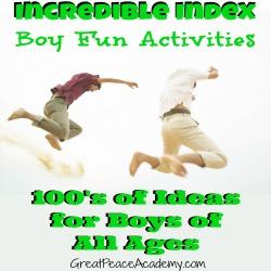 Incredible Index of Boy Fun   GreatPeaceAcademy.com #boymom