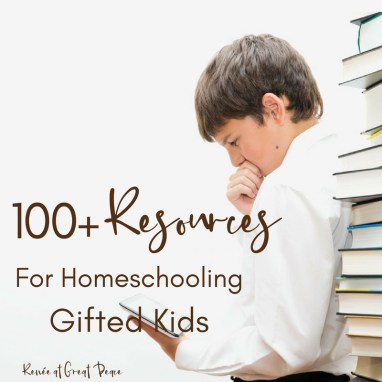 100+ Homeschooling Gifted Resources   Renée at Great Peace #homeschool #gifted #gtchat #ihsnet