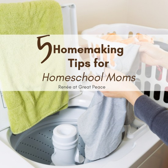 5 Homemaking Tips for Homeschool Moms   Renée at Great Peace #homemaker #householdmanagement #homeschool #ihsnet