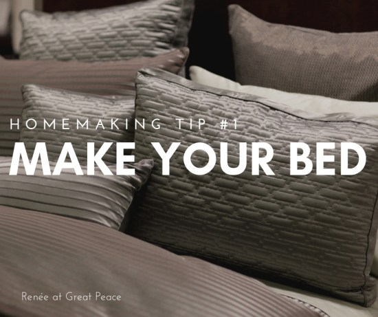 Homemaking Tip Make Your Bed | Renée at Great Peace