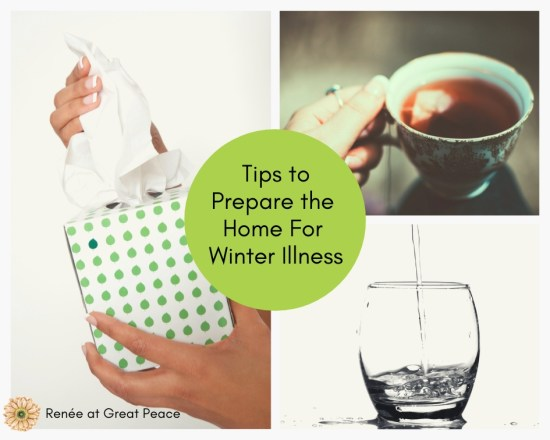 How to Prepare the Home for the Winter Illness Season | Renée at Great Peace #winterillness #seasonalsickness #coldandfluseason #homemaking #householdchores