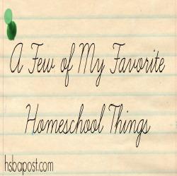 Favorite Homeschool Things Thumbnail