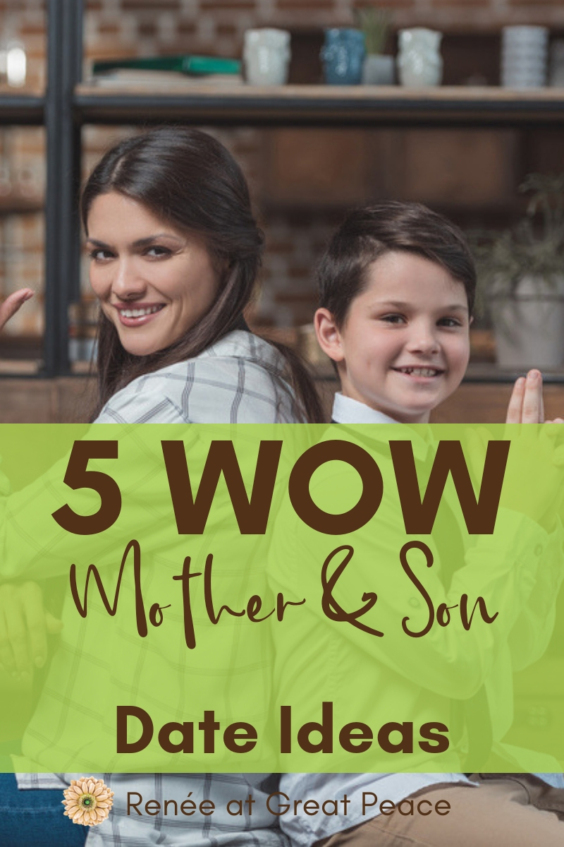 5 Mother & Son Date Ideas | Renée at Great Peace #familybonding #boymom #ihsnet