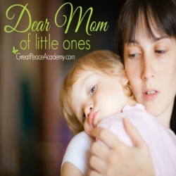 Dear moms of little ones.   Great Peace Academy