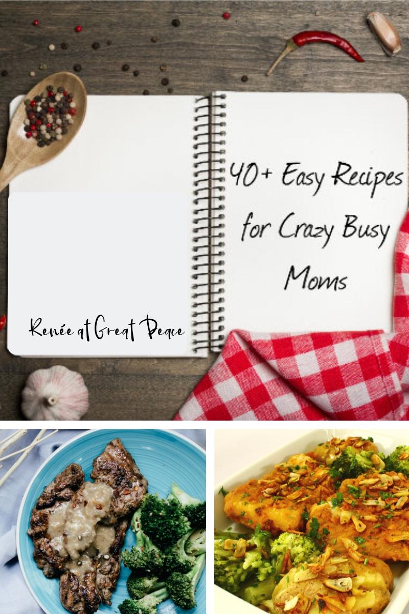 Easy Recipes for Crazy Busy Moms | Renée at Great Peace #mealplanning #dinnerideas #familydinnerideas