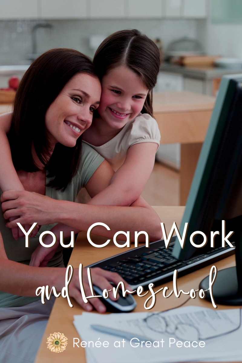 You Really Can work and Homeschool Too   Renée at Great Peace #homeschool #workfromhome #workathomemom #homeschoolworkingmom #ihsnet