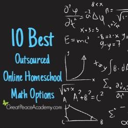 10 Best Outsourced Online Homeschool Math Options | Great Peace Academy