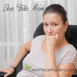 Dear Foster Mom   Great Peace Academy #fostercare #fosterparents #fostermom