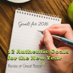 12 Authentic Life Goals for the New Year   Renée at Great Peace