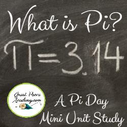 What is Pi? A Pi Day Mini Unit Study   GreatPeaceAcademy.com
