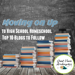 Moving up to High School Homeschool 10 Blogs to Follow   Great Peace Academy #ihsnet