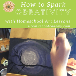 How to Spark Creativity with Homeschool Art Lessons | GreatPeaceAcademy #ihsnet