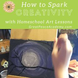 How to Spark Creativity with Homeschool Art Lessons | GreatPeaceAcademy #ihsnet
