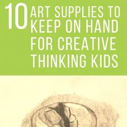 10 Art Supplies to Keep on Hand for Creative Thinking Kids   GreatPeaceAcademy.com #ihsnet #homeschool #art