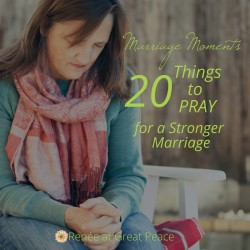 How to Grow a Stronger Marriage with 20 Things to Pray | Marriage Moments with Renée at Great Peace #marriage #love