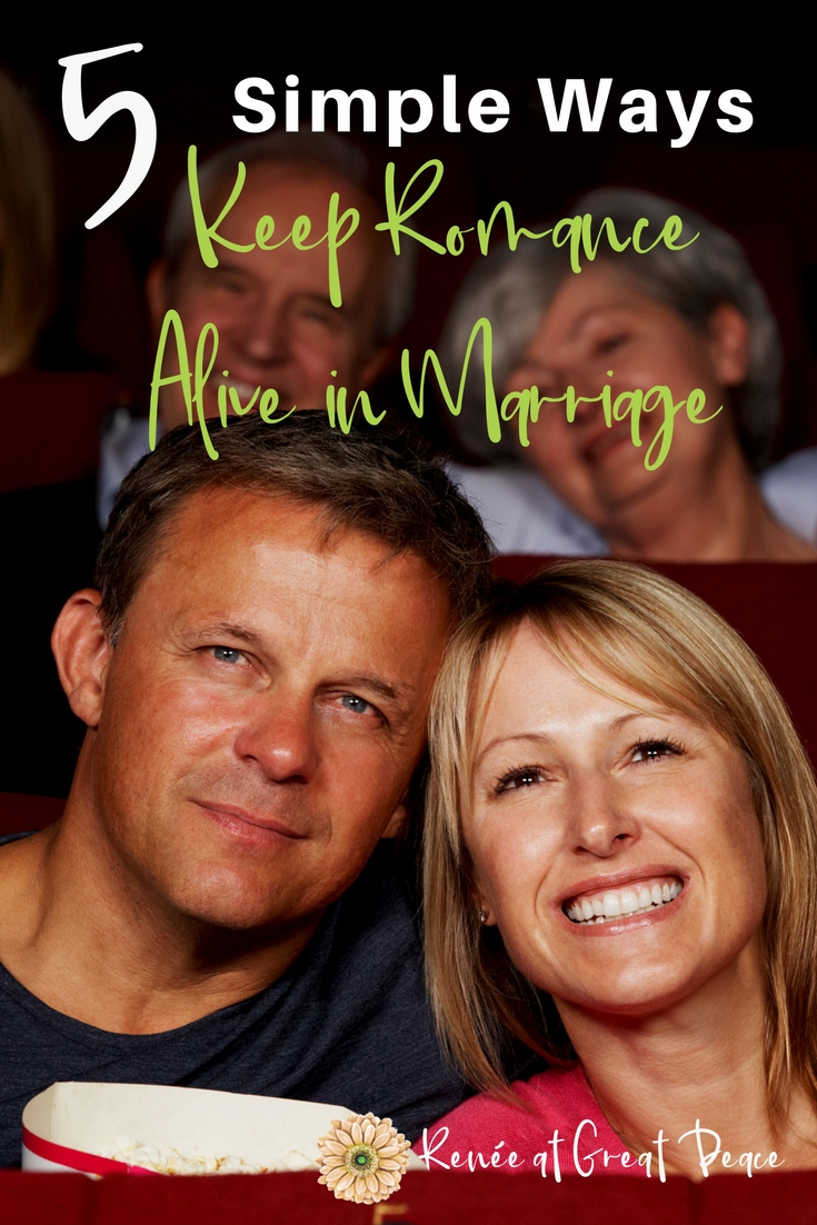 5 Simple Ways to Keep Romance Alive in Marriage   Renée at Great Peace #marriagemoments #marriage #romance #ihsnet