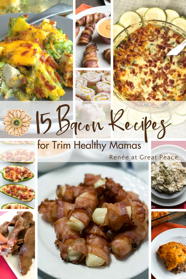 15 Bacon Recipes for Trim Healthy Mamas | Renée at Great Peace #mealplanning #trimhealthymama #bacon #thmS