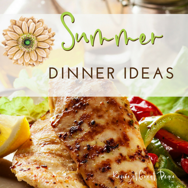 Summer Dinner Ideas | Renée at Great Peace #summerdinner #mealplanning #family