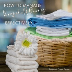 How to Manage Household Chores Effectively | Renée at Great Peace #householdchores #homemaker #keeperathome #ihsnet