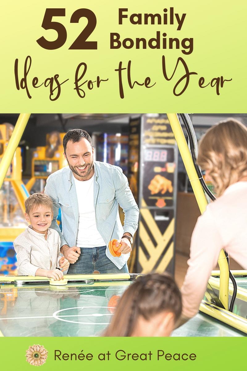 52 Family Bonding Ideas for the Entire Year | Renée at Great Peace #familytime #familybonding #gamenight #family #ihsnet