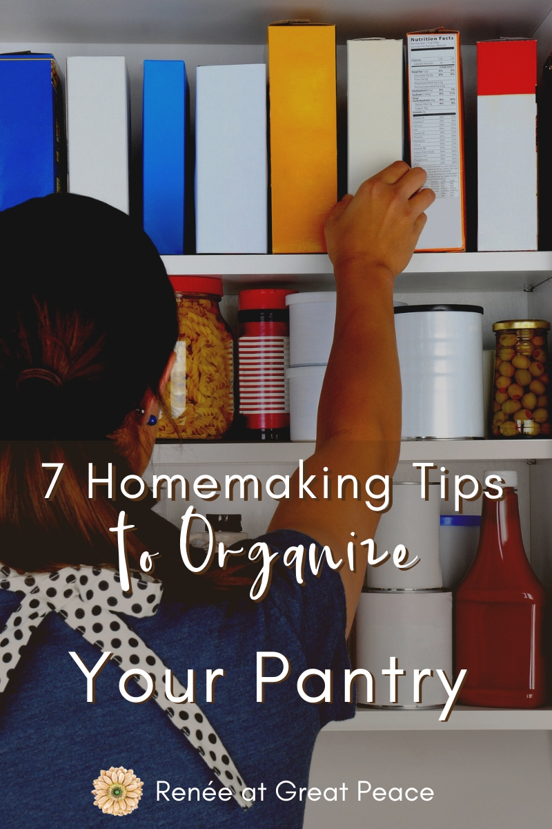 7 Homemaking Tips to Organize Your Pantry   Renée at Great Peace #homemaker #keeperathome #householdchores