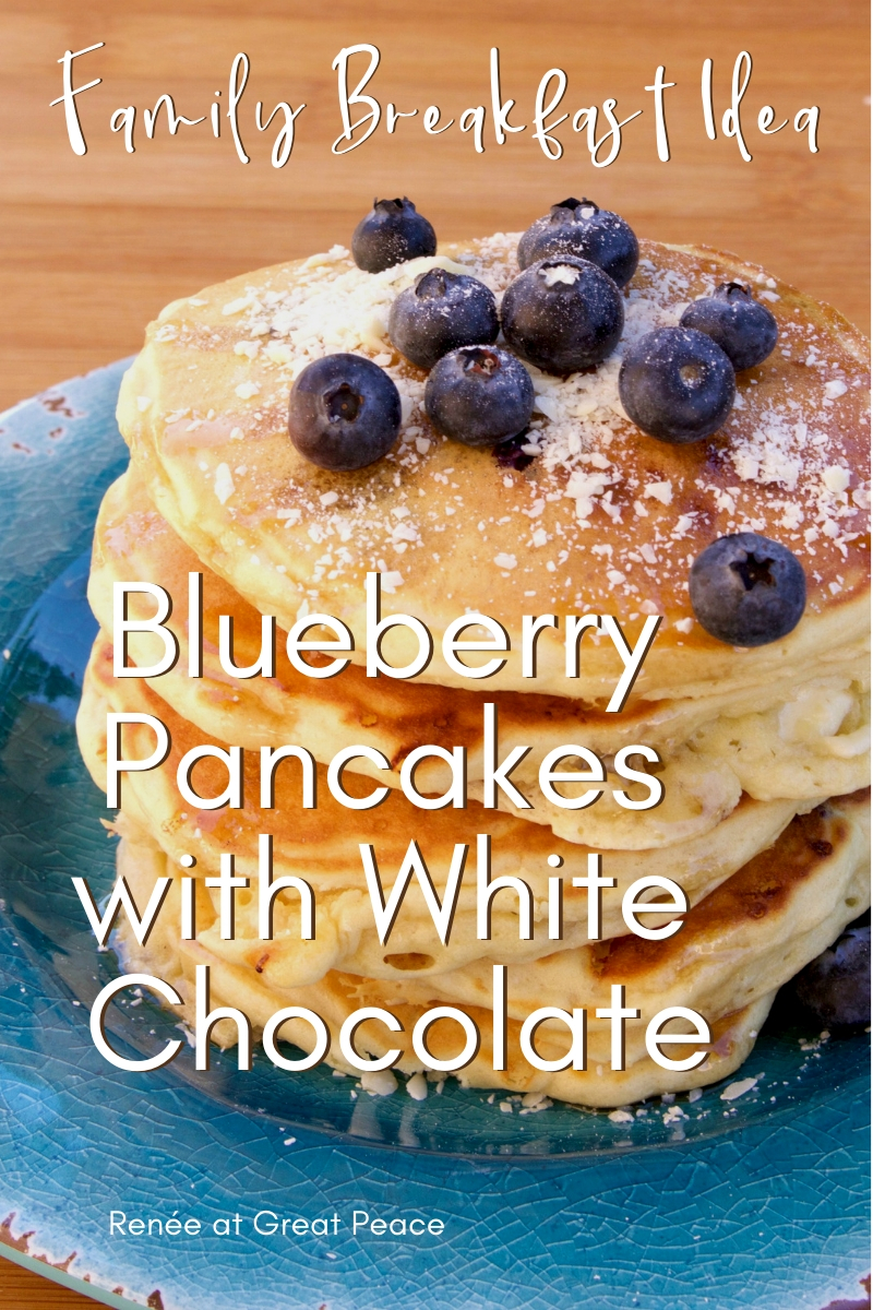 Family Breakfast Idea - Blueberry Pancakes with White Chocolate Morsels ~Blueberry pancakes are a classic American breakfast dish. Blueberries are healthy and full of antioxidants. Yet, they are so tasty   Renée at Great Peace #familybreakfast #breakfast #pancakes