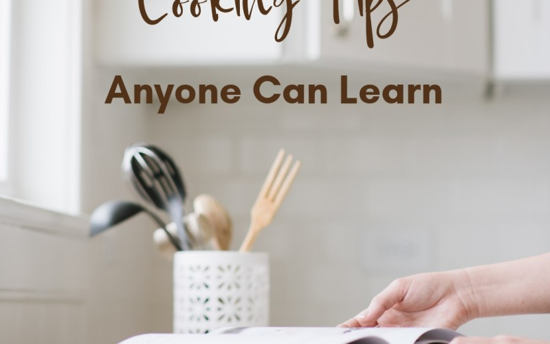 Simple Cooking Tips Anyone Can Learn | Renée at Great Peace #mealplanning #cookingtips #familycooking