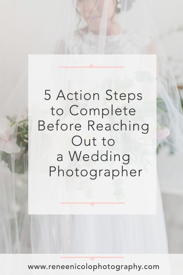 5 Steps to Take Before Reaching Out to a Wedding Photographer for couples by Renee Nicolo Photography