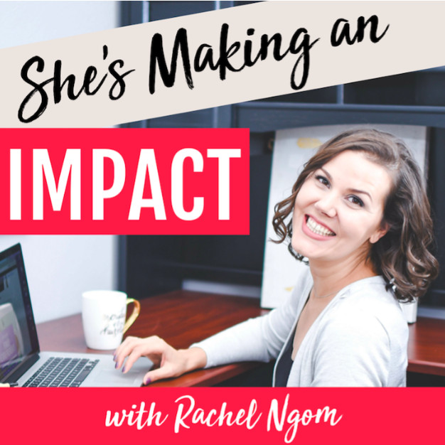 She's Making an Impact with Rachel Grom, one of Renee Nicolo Photography's favorite podcasts