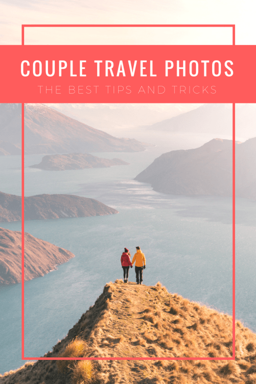 Couple Travel Photos Tips & Tricks - Renee Roaming