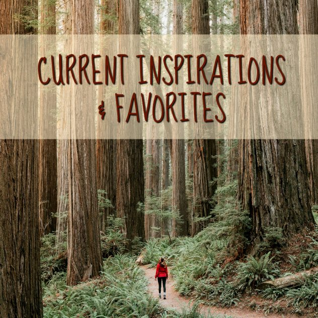 Current Favorites and Inspirations X Renee Roaming